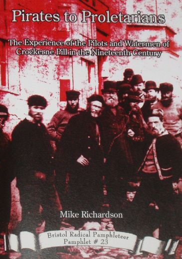 Pirates to Proletarians - The Experience of the Pilots and Watermen of Crockerne Pill in the Nineteenth Century, by Mike Richardson